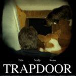 Coming attractions:  Trapdoor!